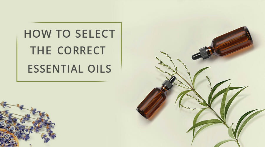 HOW-TO-SELECT-THE-CORRECT-ESSENTIAL-OILS