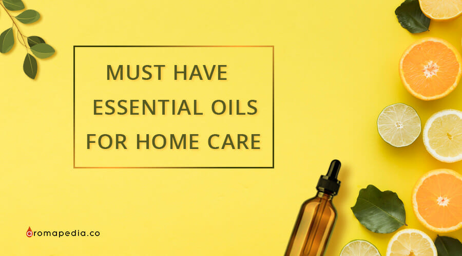 MUST-HAVE-ESSENTIAL-OILS-FOR-HOME-CARE