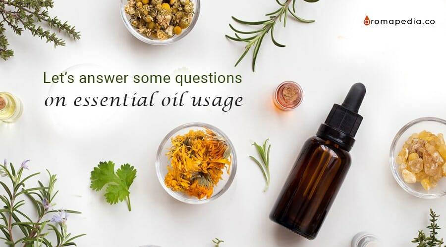Let's answer some questions on essential oil usage
